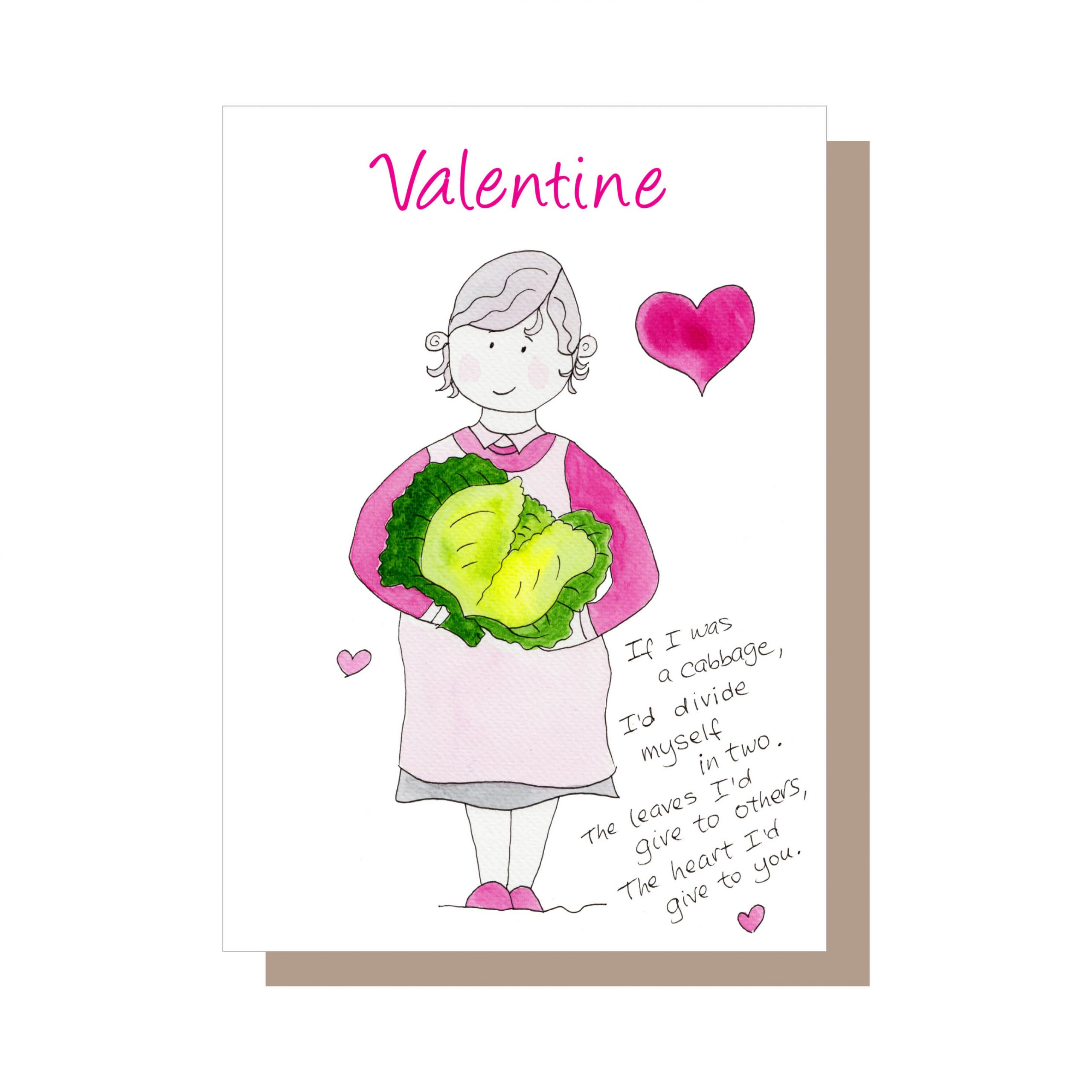 Valentine - If I was a cabbage ...