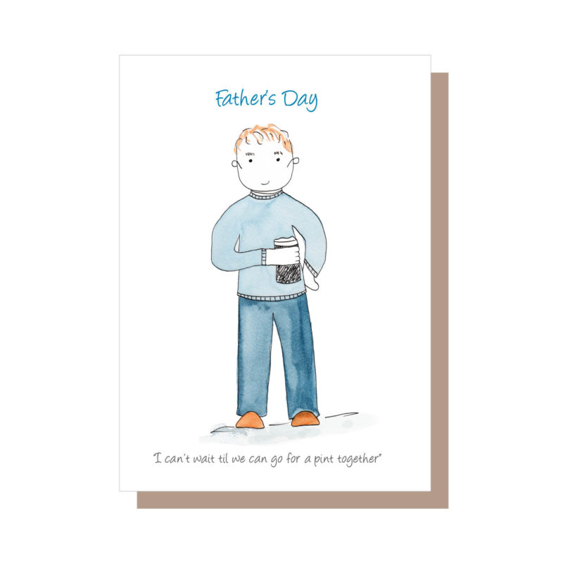 Irish Father's day card by catherine dunne - I can't wait til we can have a pint